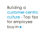 Building a customer-centric culture - Top tips for employee buy-in