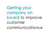 Getting your company on board to improve customer communications