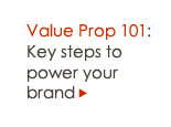 Value Prop 101: Key steps to power your brand