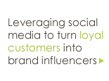 Leveraging social media to turn loyal customers into brand influencers