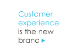 Customer Experience is the new Brand