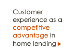Customer experience as a competitive advantage in home lending
