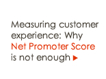 Measuring customer experience: Why Net Promoter Score is not enough