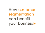 How customer segmentation can benefit your business