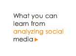 What you can learn from analyzing social media