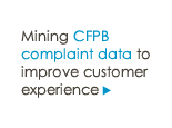 Mining the CFPB complaint database to improve customer experience